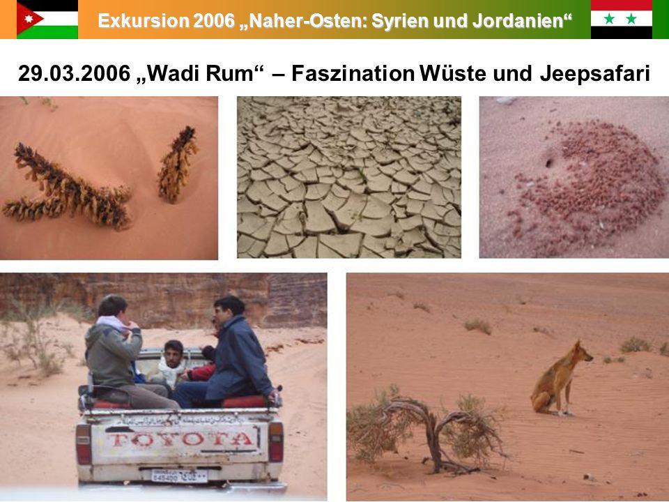 Exkursion 2006 Naher-Osten: Syrien und Jordanien 29.03.2006 Wadi Rum – Faszination Wüste und Jeepsafari