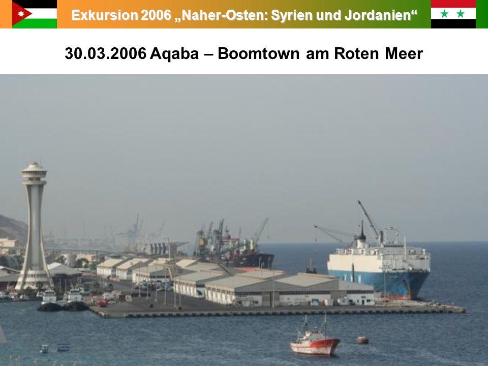 Exkursion 2006 Naher-Osten: Syrien und Jordanien 30.03.2006 Aqaba – Boomtown am Roten Meer