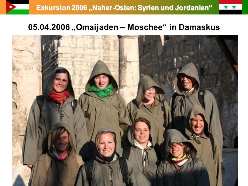 Exkursion 2006 Naher-Osten: Syrien und Jordanien 05.04.2006 Omaijaden – Moschee in Damaskus