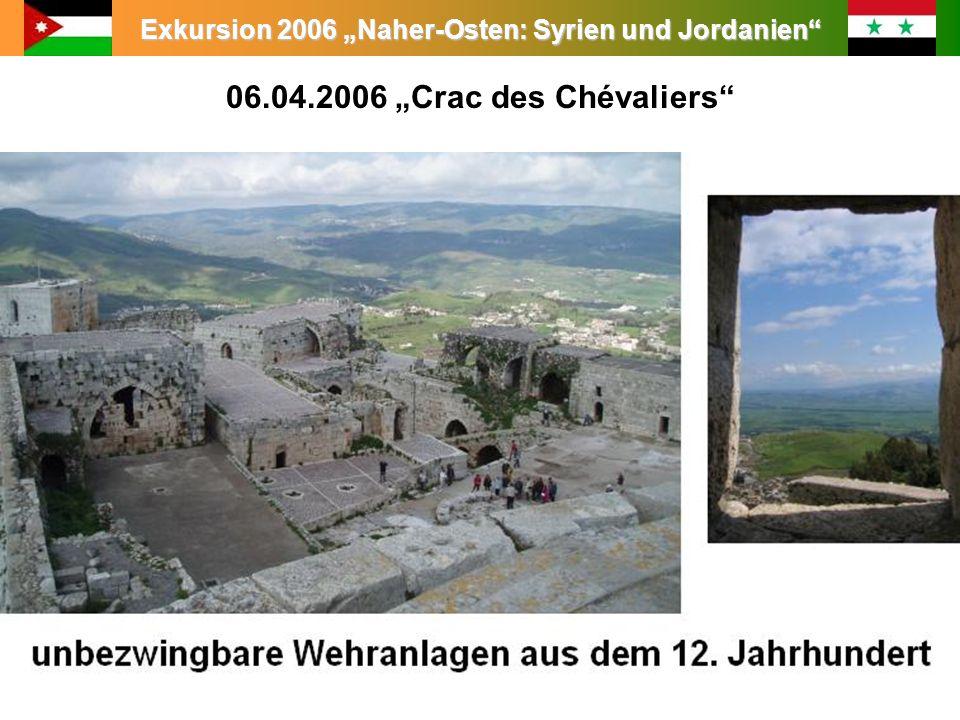 Exkursion 2006 Naher-Osten: Syrien und Jordanien 06.04.2006 Crac des Chévaliers