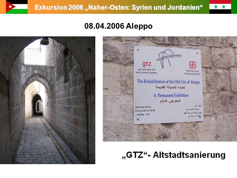 Exkursion 2006 Naher-Osten: Syrien und Jordanien 08.04.2006 Aleppo