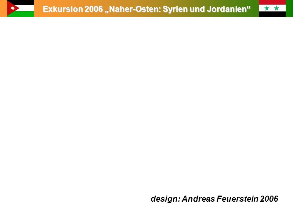Exkursion 2006 Naher-Osten: Syrien und Jordanien design: Andreas Feuerstein 2006