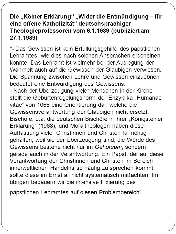 Die Kölner Erklärung Wider die Entmündigung – für eine offene Katholizität deutschsprachiger Theologieprofessoren vom 6.1.1989 (publiziert am 27.1.198