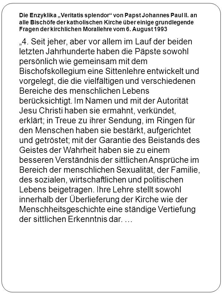 Die Enzyklika Veritatis splendor von Papst Johannes Paul II. an alle Bischöfe der katholischen Kirche über einige grundlegende Fragen der kirchlichen