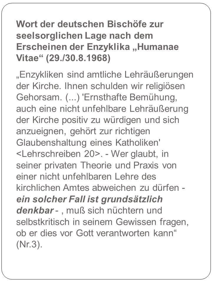 Wort der deutschen Bischöfe zur seelsorglichen Lage nach dem Erscheinen der Enzyklika Humanae Vitae (29./30.8.1968) Enzykliken sind amtliche Lehräußer