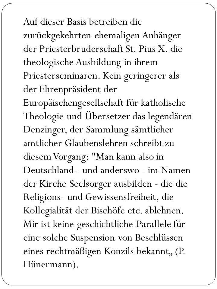 Auf dieser Basis betreiben die zurückgekehrten ehemaligen Anhänger der Priesterbruderschaft St. Pius X. die theologische Ausbildung in ihrem Priesters