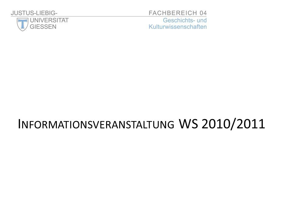 I NFORMATIONSVERANSTALTUNG WS 2010/2011