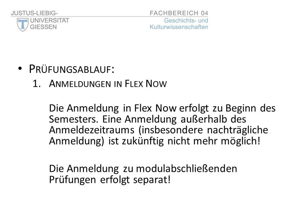 P RÜFUNGSABLAUF : 1.A NMELDUNGEN IN F LEX N OW Die Anmeldung in Flex Now erfolgt zu Beginn des Semesters. Eine Anmeldung außerhalb des Anmeldezeitraum