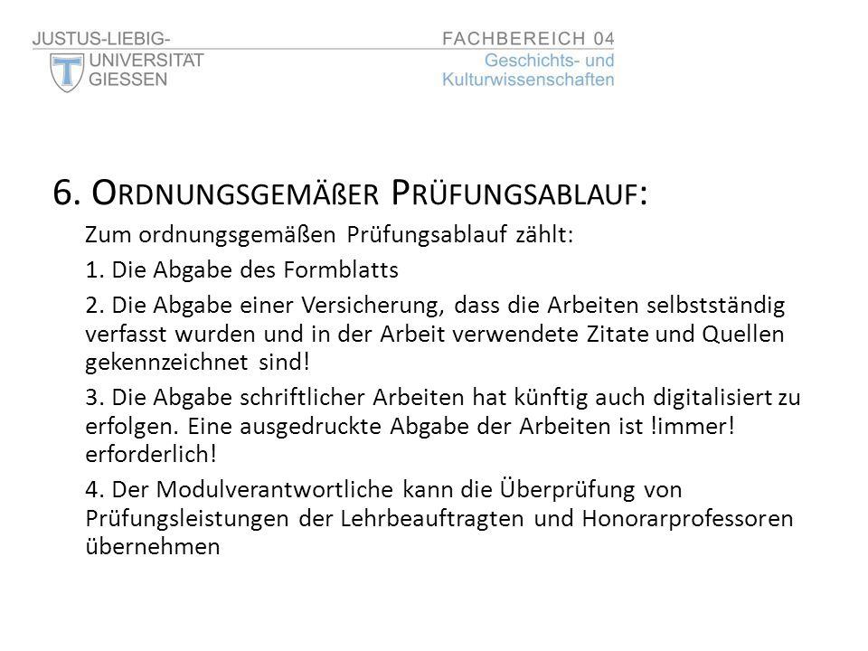 6. O RDNUNGSGEMÄßER P RÜFUNGSABLAUF : Zum ordnungsgemäßen Prüfungsablauf zählt: 1.