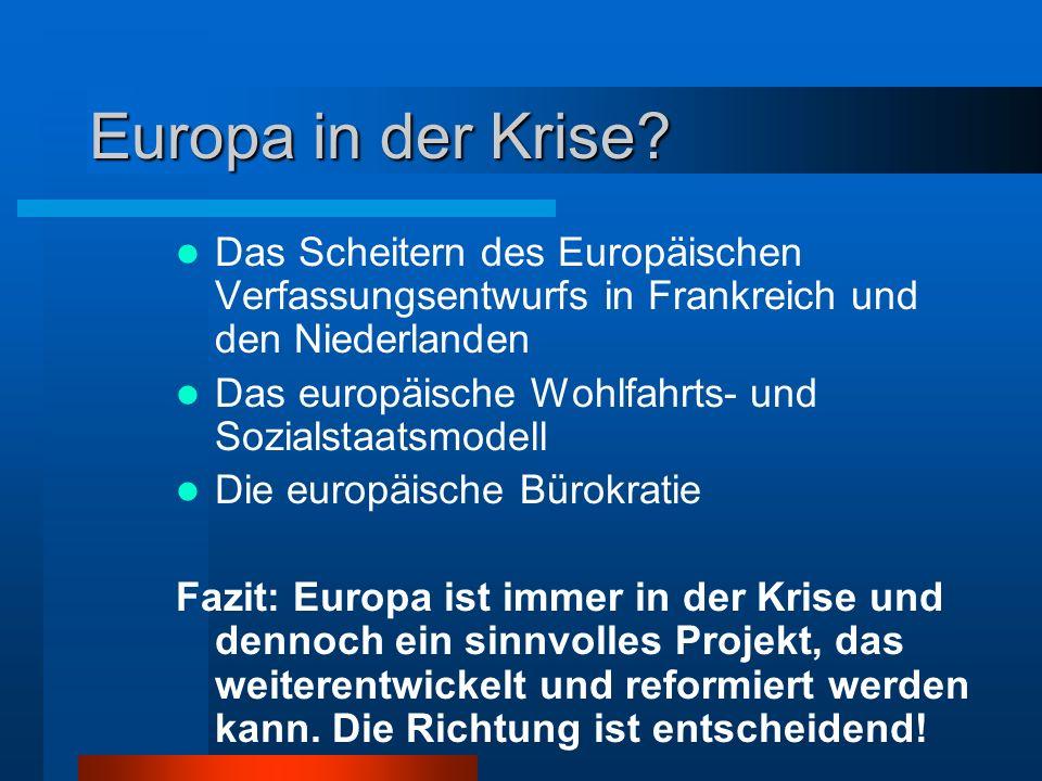 Europa in der Krise? Das Scheitern des Europäischen Verfassungsentwurfs in Frankreich und den Niederlanden Das europäische Wohlfahrts- und Sozialstaat
