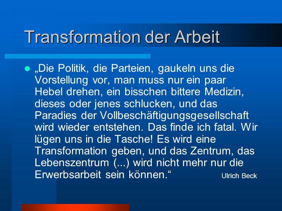 Transformation der Arbeit Die Politik, die Parteien, gaukeln uns die Vorstellung vor, man muss nur ein paar Hebel drehen, ein bisschen bittere Medizin