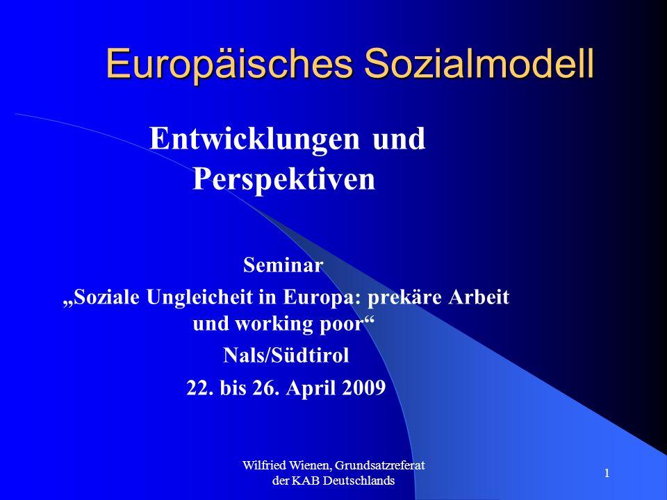 Wilfried Wienen, Grundsatzreferat der KAB Deutschlands 1 Europäisches Sozialmodell Entwicklungen und Perspektiven Seminar Soziale Ungleicheit in Europ