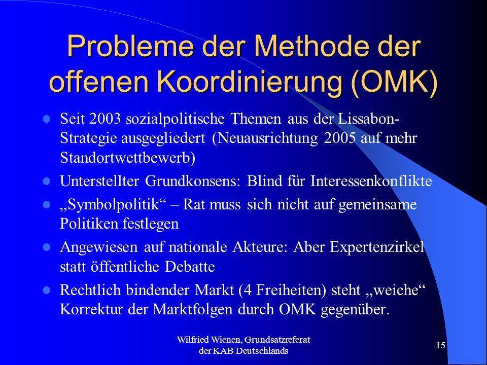 Wilfried Wienen, Grundsatzreferat der KAB Deutschlands 15 Probleme der Methode der offenen Koordinierung (OMK) Seit 2003 sozialpolitische Themen aus d