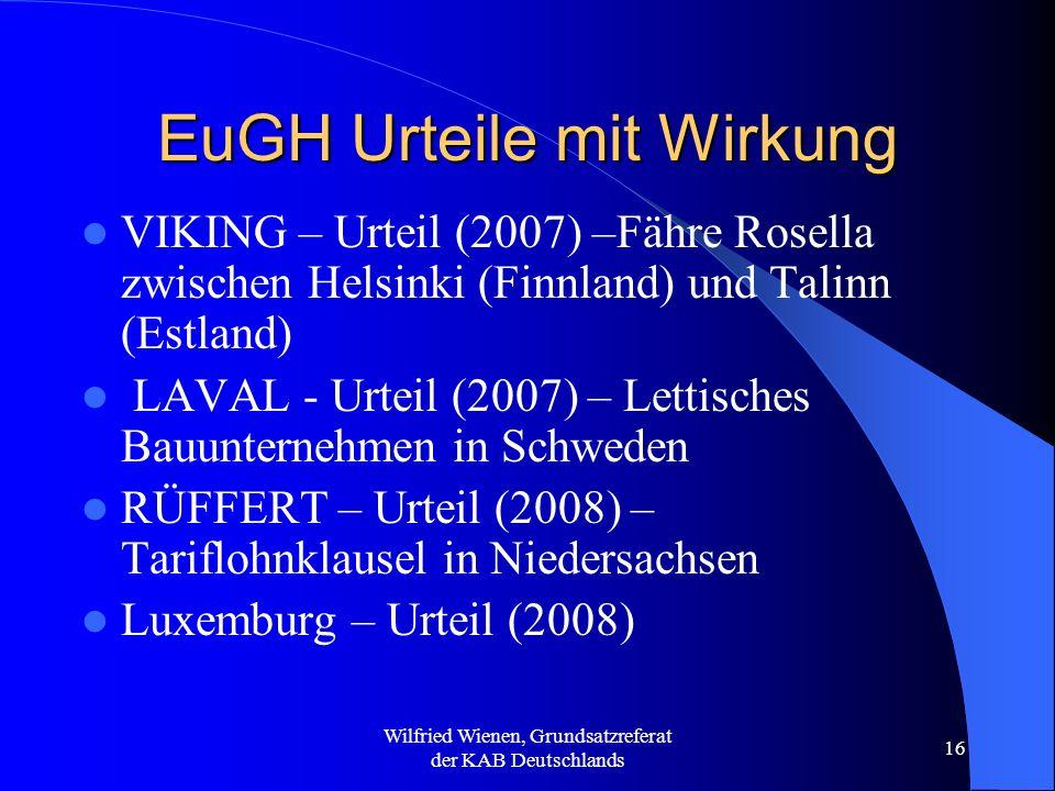 Wilfried Wienen, Grundsatzreferat der KAB Deutschlands 16 EuGH Urteile mit Wirkung VIKING – Urteil (2007) –Fähre Rosella zwischen Helsinki (Finnland)