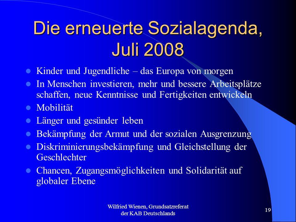 Wilfried Wienen, Grundsatzreferat der KAB Deutschlands 19 Die erneuerte Sozialagenda, Juli 2008 Kinder und Jugendliche – das Europa von morgen In Mens