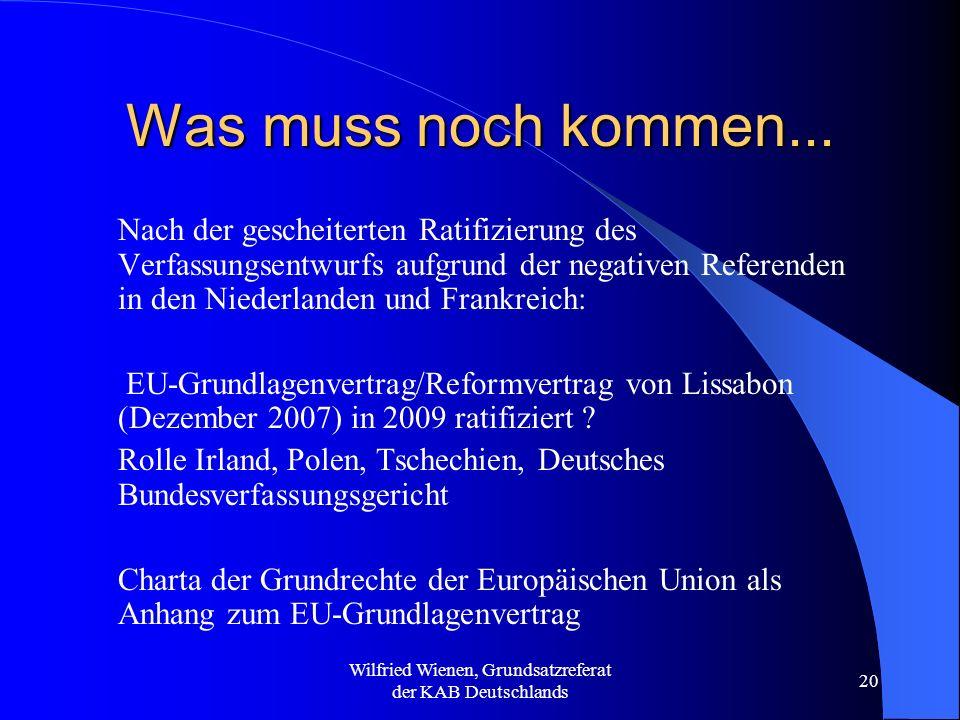 Wilfried Wienen, Grundsatzreferat der KAB Deutschlands 20 Was muss noch kommen... Nach der gescheiterten Ratifizierung des Verfassungsentwurfs aufgrun