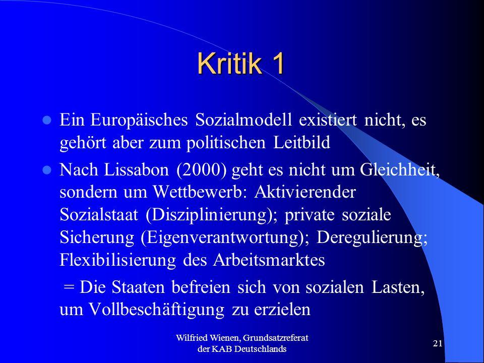 Wilfried Wienen, Grundsatzreferat der KAB Deutschlands 21 Kritik 1 Ein Europäisches Sozialmodell existiert nicht, es gehört aber zum politischen Leitb