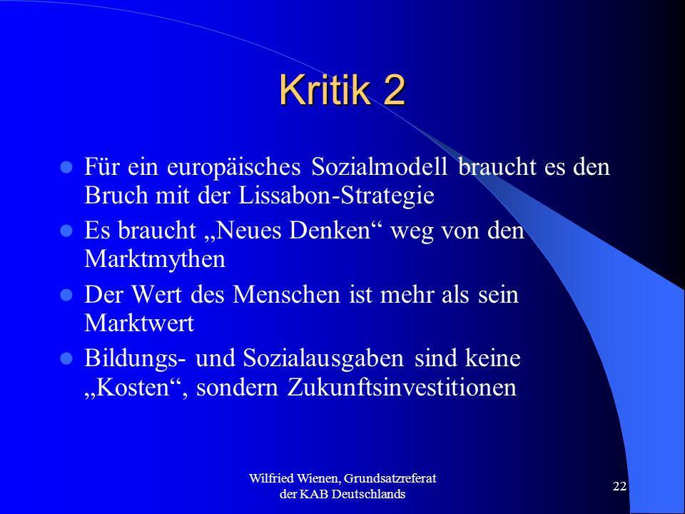 Wilfried Wienen, Grundsatzreferat der KAB Deutschlands 22 Kritik 2 Für ein europäisches Sozialmodell braucht es den Bruch mit der Lissabon-Strategie E
