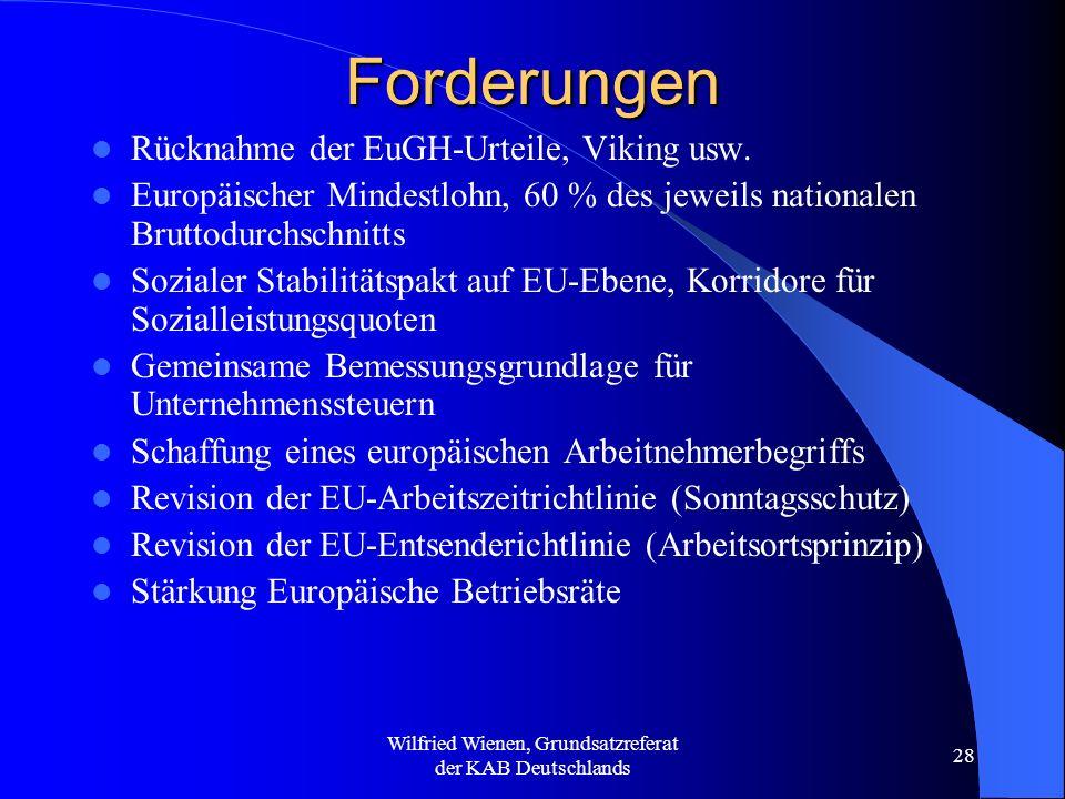 Wilfried Wienen, Grundsatzreferat der KAB Deutschlands 28 Forderungen Rücknahme der EuGH-Urteile, Viking usw. Europäischer Mindestlohn, 60 % des jewei