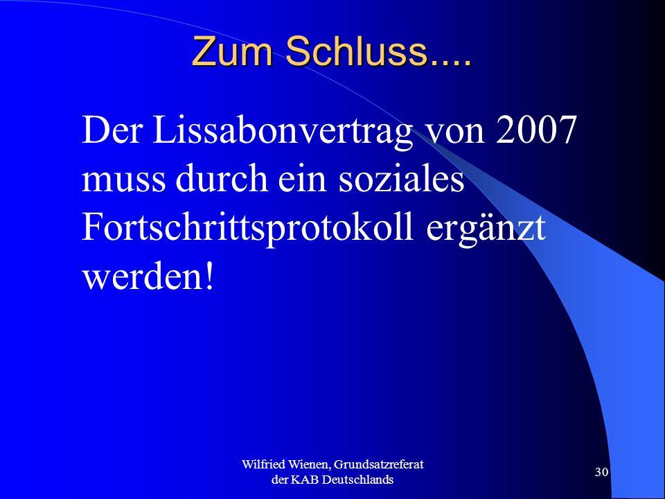 Wilfried Wienen, Grundsatzreferat der KAB Deutschlands 30 Zum Schluss.... Der Lissabonvertrag von 2007 muss durch ein soziales Fortschrittsprotokoll e