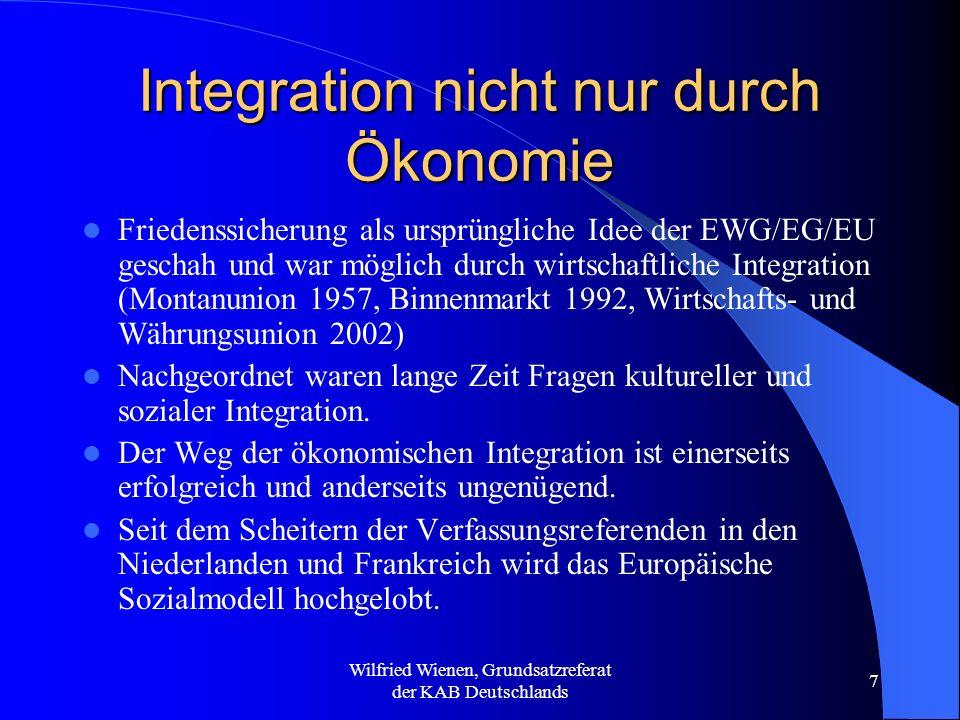 Wilfried Wienen, Grundsatzreferat der KAB Deutschlands 7 Integration nicht nur durch Ökonomie Friedenssicherung als ursprüngliche Idee der EWG/EG/EU g