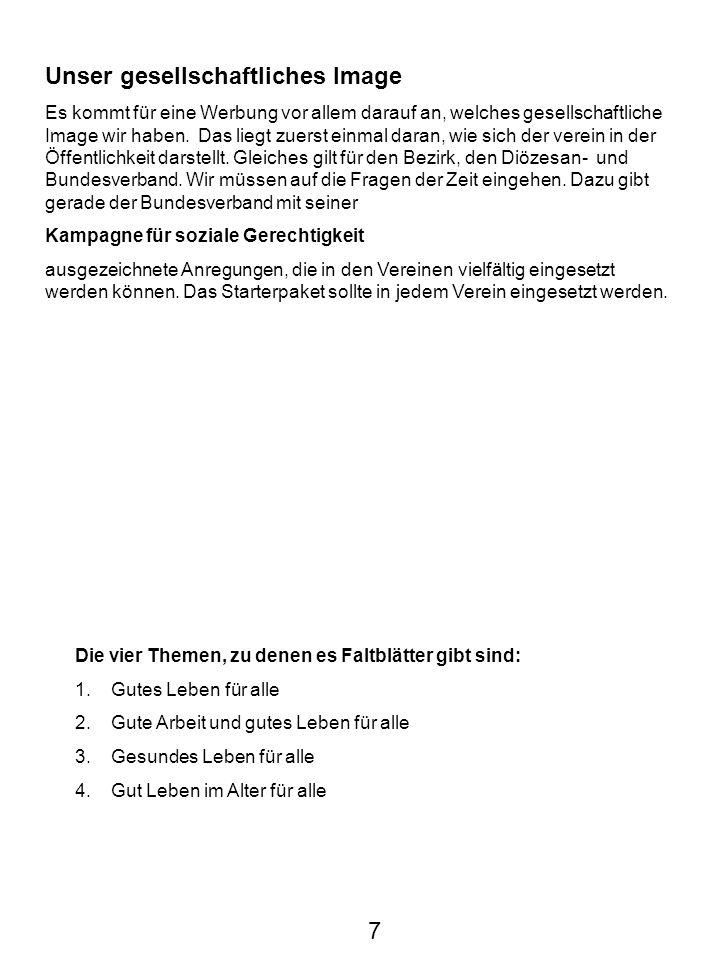 Das Handbuch der Mitgliederwerbung von 2002 is eine ausgezeichnete Hilfe, es kann beim Ketteler-Verlag erworben werden.