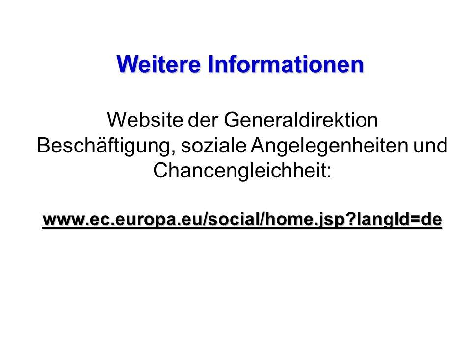 Weitere Informationen Website der Generaldirektion Beschäftigung, soziale Angelegenheiten und Chancengleichheit:www.ec.europa.eu/social/home.jsp?langI