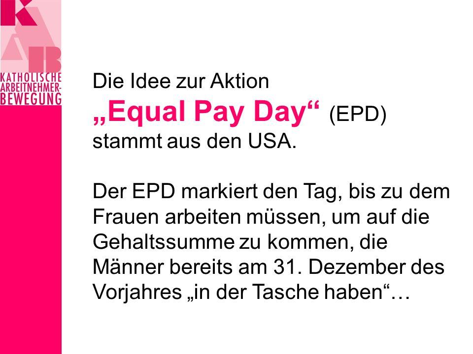 Der EPD wurde 2009 in Deutschland initiiert von einem Aktionsbündnis bestehend aus der Bundesarbeitsgemeinschaft der kommunalen Frauenbüros und Gleichstellungsstellen (BAG), der Bundesvereinigung der Deutschen Arbeitgeberverbände (BDA), dem Deutschen Frauenrat (DF) und dem Verband deutscher Unternehmerinnen (VdU)