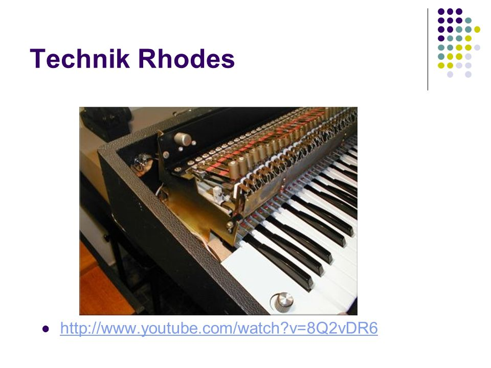 Technik Rhodes http://www.youtube.com/watch?v=8Q2vDR6