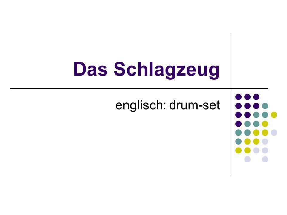 Das Schlagzeug englisch: drum-set