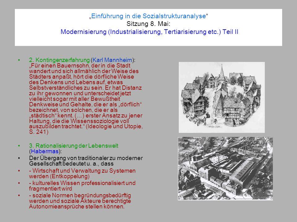 Einführung in die Sozialstrukturanalyse Sitzung 8. Mai: Modernisierung (Industrialisierung, Tertiarisierung etc.) Teil II 2. Kontingenzerfahrung (Karl
