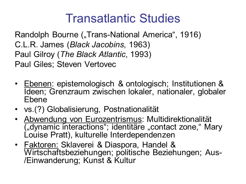 (Trans)Atlantic Studies: Begriffsgeschichte (post-)WWII: ATLANTIC COMMUNITY (Alliierte); Nordatlantik als Wertegemeinschaft im Kalten Krieg national geprägt West-Rest-Dichotomie (Stuart Hall 1996: The West and the Rest: Discourse and Power, Modernisierung vs.