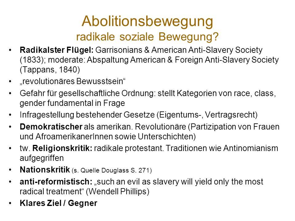 Abolitionsbewegung: Protestformen Größte Herausforderung: Mehrheit werden! Mobilisierung & Propaganda: Petitionen, consciousness raising, Agentensyste