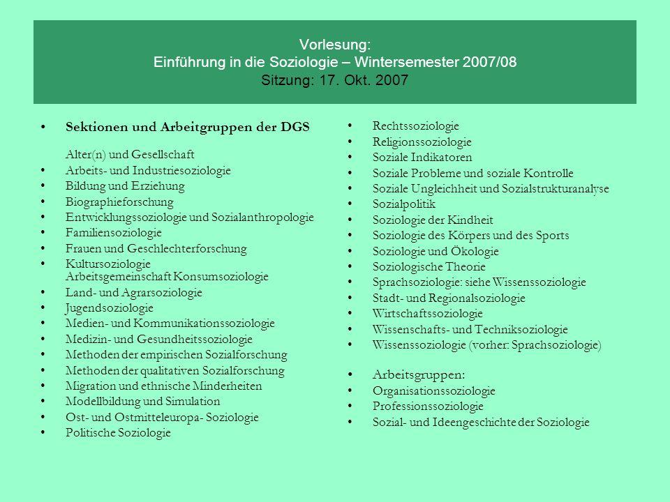 Vorlesung: Einführung in die Soziologie – Wintersemester 2007/08 Sitzung: 17. Okt. 2007 Sektionen und Arbeitgruppen der DGS Alter(n) und Gesellschaft