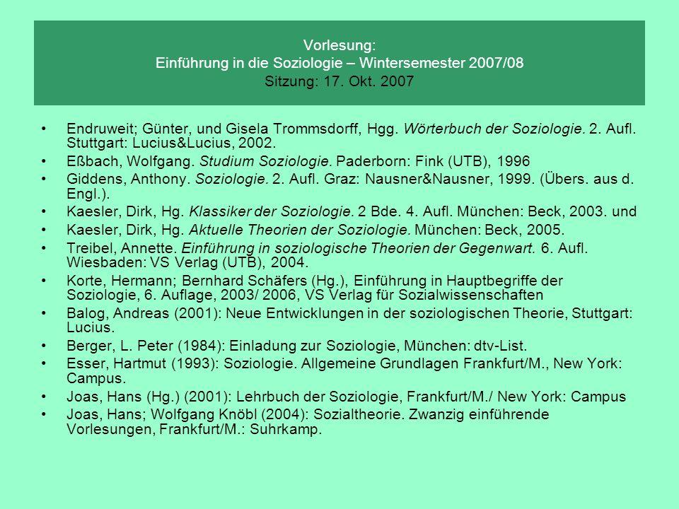 Vorlesung: Einführung in die Soziologie – Wintersemester 2007/08 Sitzung: 17. Okt. 2007 Endruweit; Günter, und Gisela Trommsdorff, Hgg. Wörterbuch der