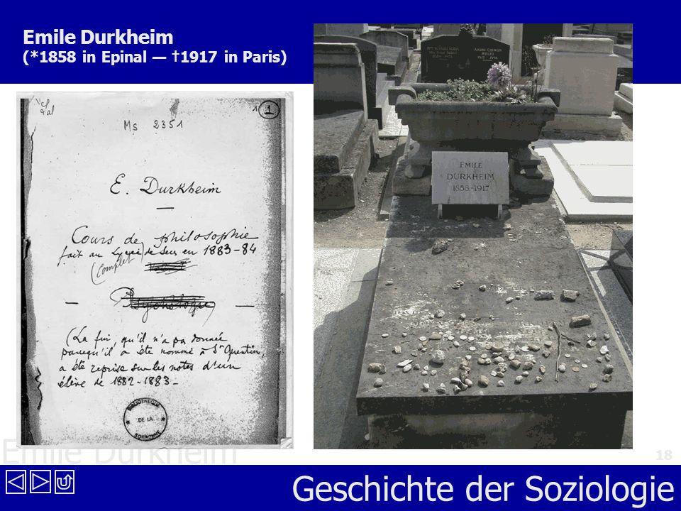 Emile Durkheim Geschichte der Soziologie 18 Emile Durkheim (*1858 in Epinal 1917 in Paris)