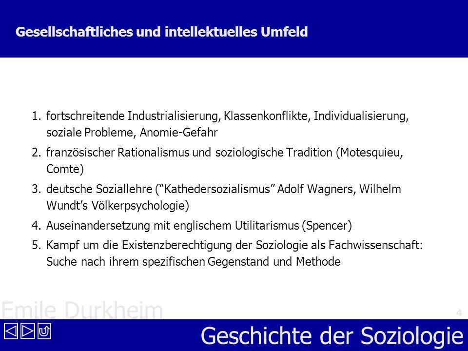 Emile Durkheim Geschichte der Soziologie 4 Gesellschaftliches und intellektuelles Umfeld 1.fortschreitende Industrialisierung, Klassenkonflikte, Indiv