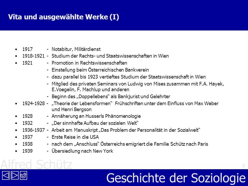 Alfred Schütz Geschichte der Soziologie 3 Vita und ausgewählte Werke (I) 1917 - Notabitur, Militärdienst 1918-1921-Studium der Rechts- und Staatswisse