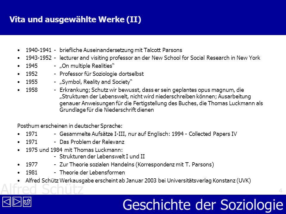 Alfred Schütz Geschichte der Soziologie 4 Vita und ausgewählte Werke (II) 1940-1941-briefliche Auseinandersetzung mit Talcott Parsons 1943-1952-lectur
