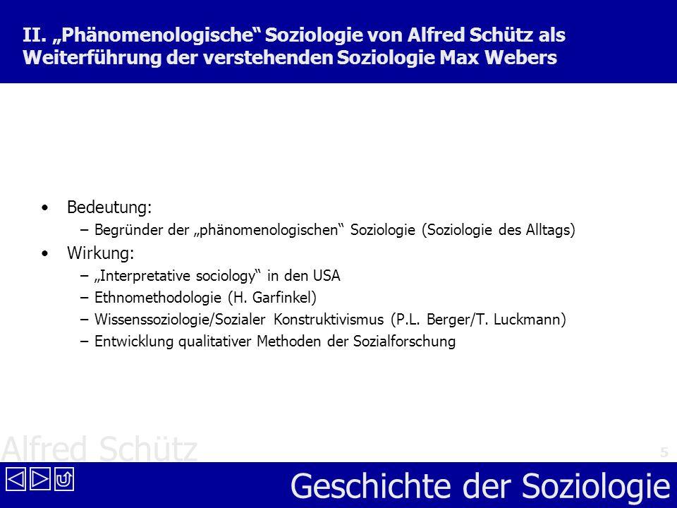 Alfred Schütz Geschichte der Soziologie 5 II. Phänomenologische Soziologie von Alfred Schütz als Weiterführung der verstehenden Soziologie Max Webers
