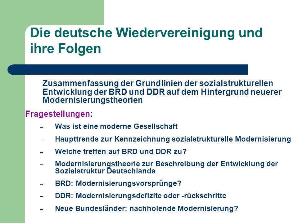 Die deutsche Wiedervereinigung und ihre Folgen Zusammenfassung der Grundlinien der sozialstrukturellen Entwicklung der BRD und DDR auf dem Hintergrund