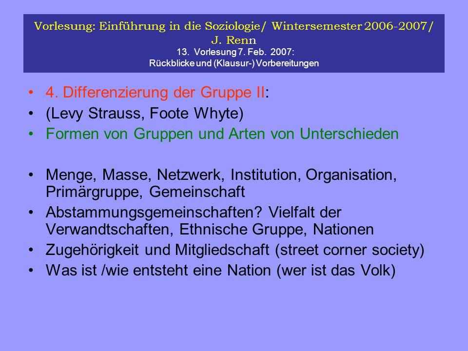 Vorlesung: Einführung in die Soziologie/ Wintersemester 2006-2007/ J. Renn 13. Vorlesung 7. Feb. 2007: Rückblicke und (Klausur-) Vorbereitungen 4. Dif