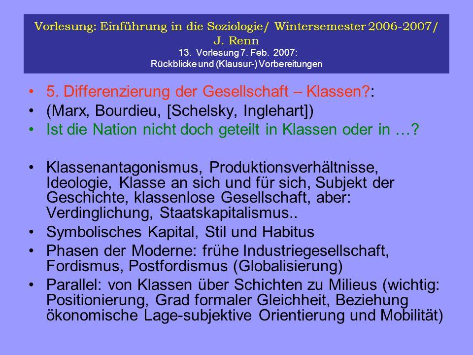 Vorlesung: Einführung in die Soziologie/ Wintersemester 2006-2007/ J. Renn 13. Vorlesung 7. Feb. 2007: Rückblicke und (Klausur-) Vorbereitungen 5. Dif