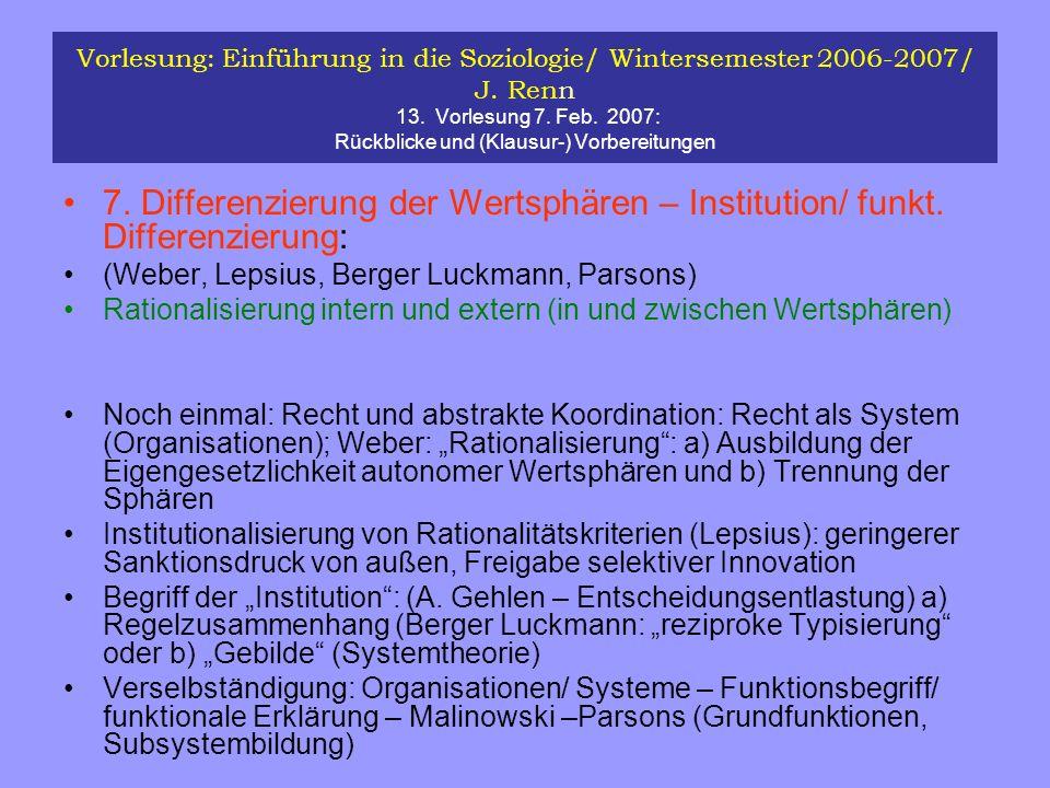 Vorlesung: Einführung in die Soziologie/ Wintersemester 2006-2007/ J. Renn 13. Vorlesung 7. Feb. 2007: Rückblicke und (Klausur-) Vorbereitungen 7. Dif