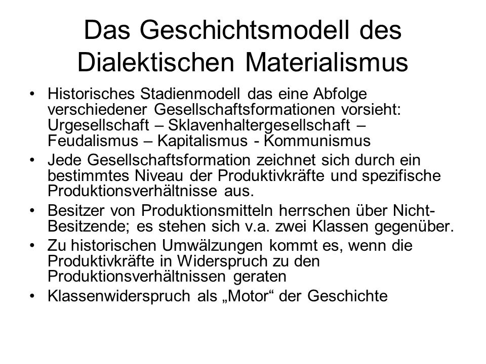 Das Geschichtsmodell des Dialektischen Materialismus Historisches Stadienmodell das eine Abfolge verschiedener Gesellschaftsformationen vorsieht: Urge