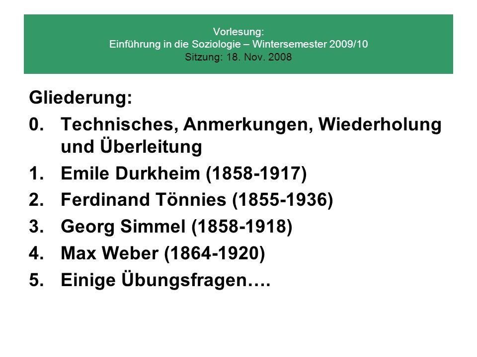 Die Anfänge der Soziologie in Deutschland 1887 erschien Gemeinschaft und Gesellschaft von Ferdinand Tönnies 1892 erste größere Studie des Vereins für Socialpolitik über die Lage der Landarbeiter in Ostelbien, die u.a.