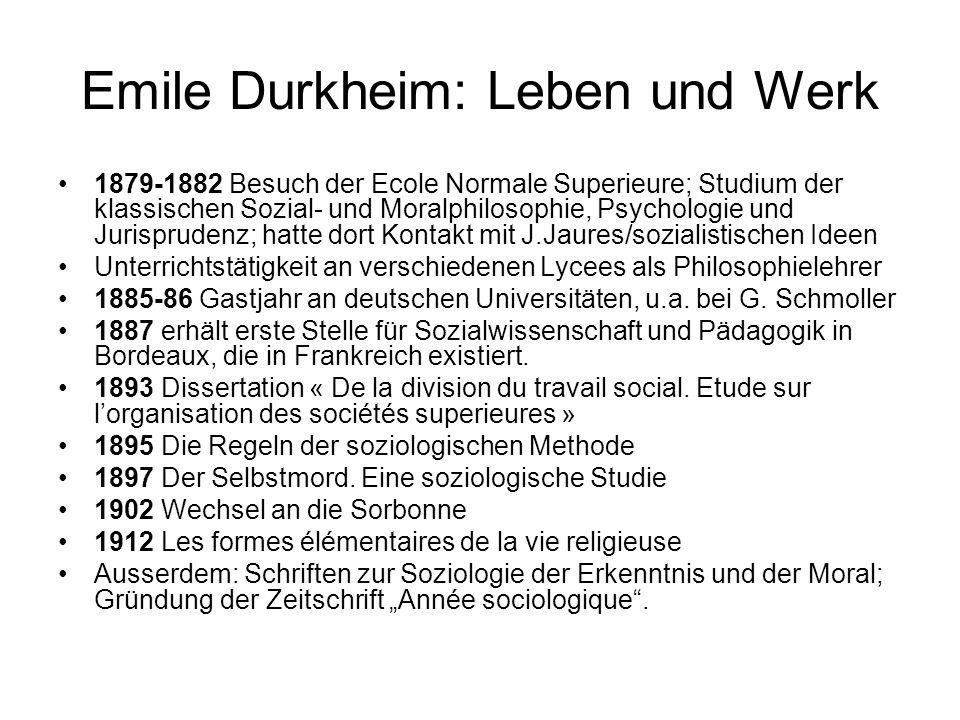 Durkheims Methode Soziologie als positive Wissenschaft Soziologie als Studium der faits sociaux Ein soziologischer Tatbestand ist jede mehr oder minder festgelegte Art des Handelns, die die Fähigkeit besitzt, auf den Einzelnen einen äußeren Zwang auszuüben Behandlung der faits sociaux als Gegenstände Betrachtung der sozialen Tatsachen von außen unter Ausschaltung aller nicht-wissenschaftlichen Vorbegriffe Ein fait social lässt sich nur durch einen anderen erklären