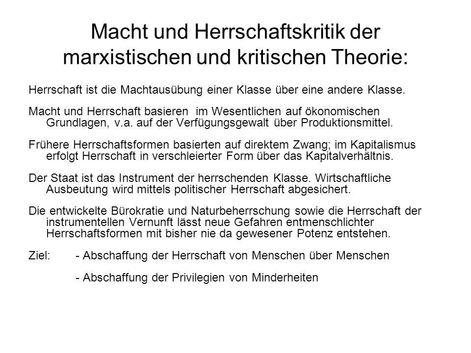 Macht und Herrschaftskritik der marxistischen und kritischen Theorie: Herrschaft ist die Machtausübung einer Klasse über eine andere Klasse.