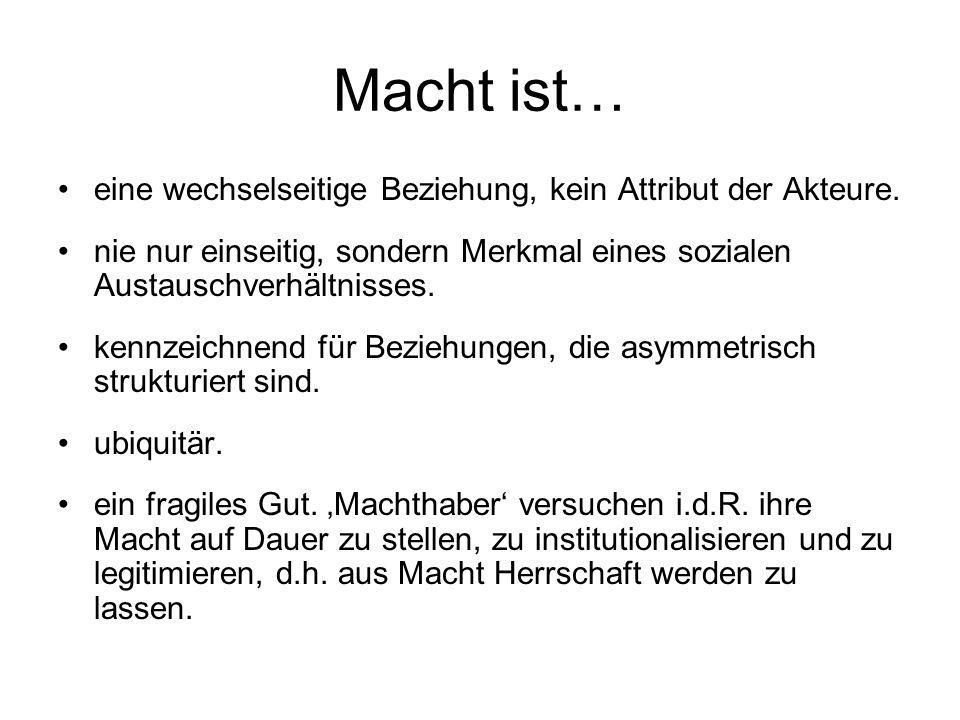 Definitionen Herrschaft ist – nach der Definition von Max Weber - legitime Machtausübung, also ein Sonderfall von Macht.