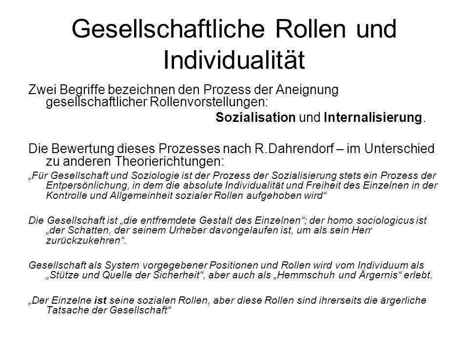 Gesellschaftliche Rollen und Individualität Zwei Begriffe bezeichnen den Prozess der Aneignung gesellschaftlicher Rollenvorstellungen: Sozialisation u